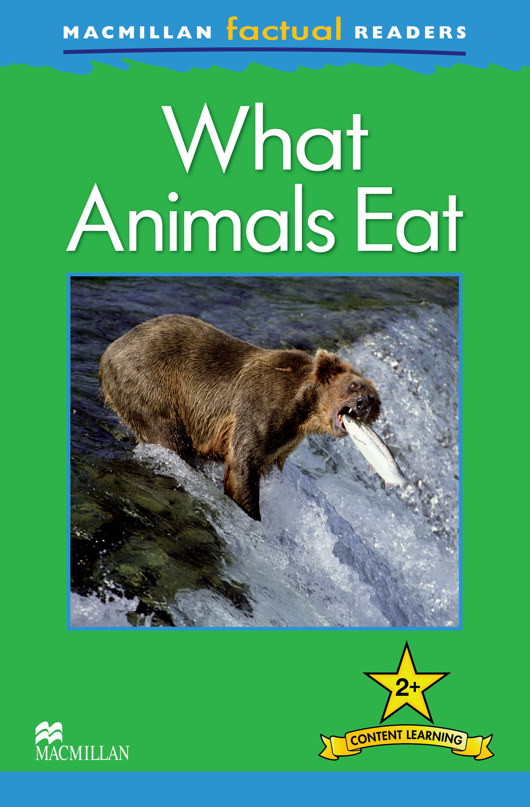 Macmillan Factual Readers: What Animals Eat