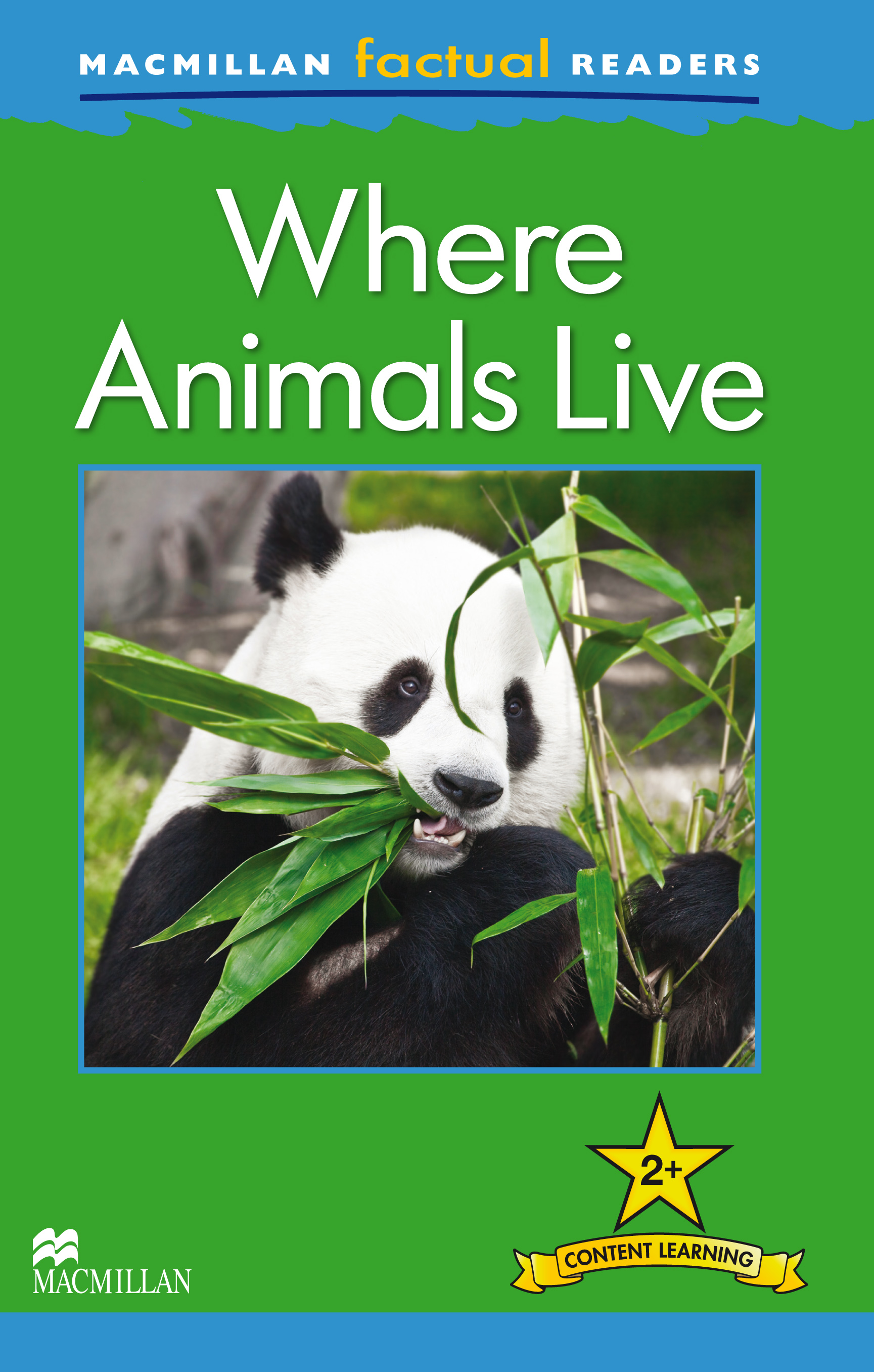 Macmillan Factual Readers: Where Animals Live