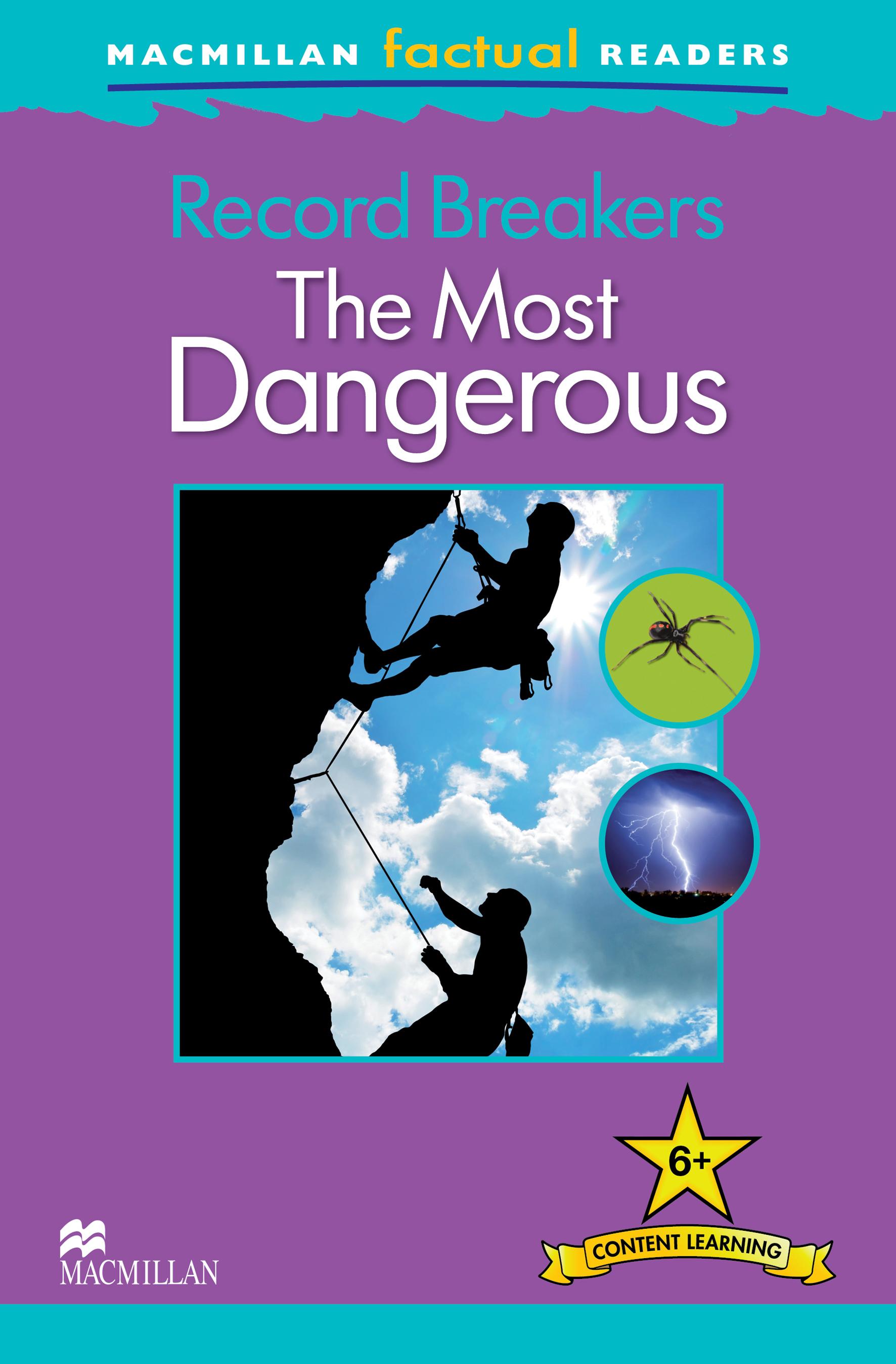 Macmillan Factual Readers Record Breakers - The Most Dangerous