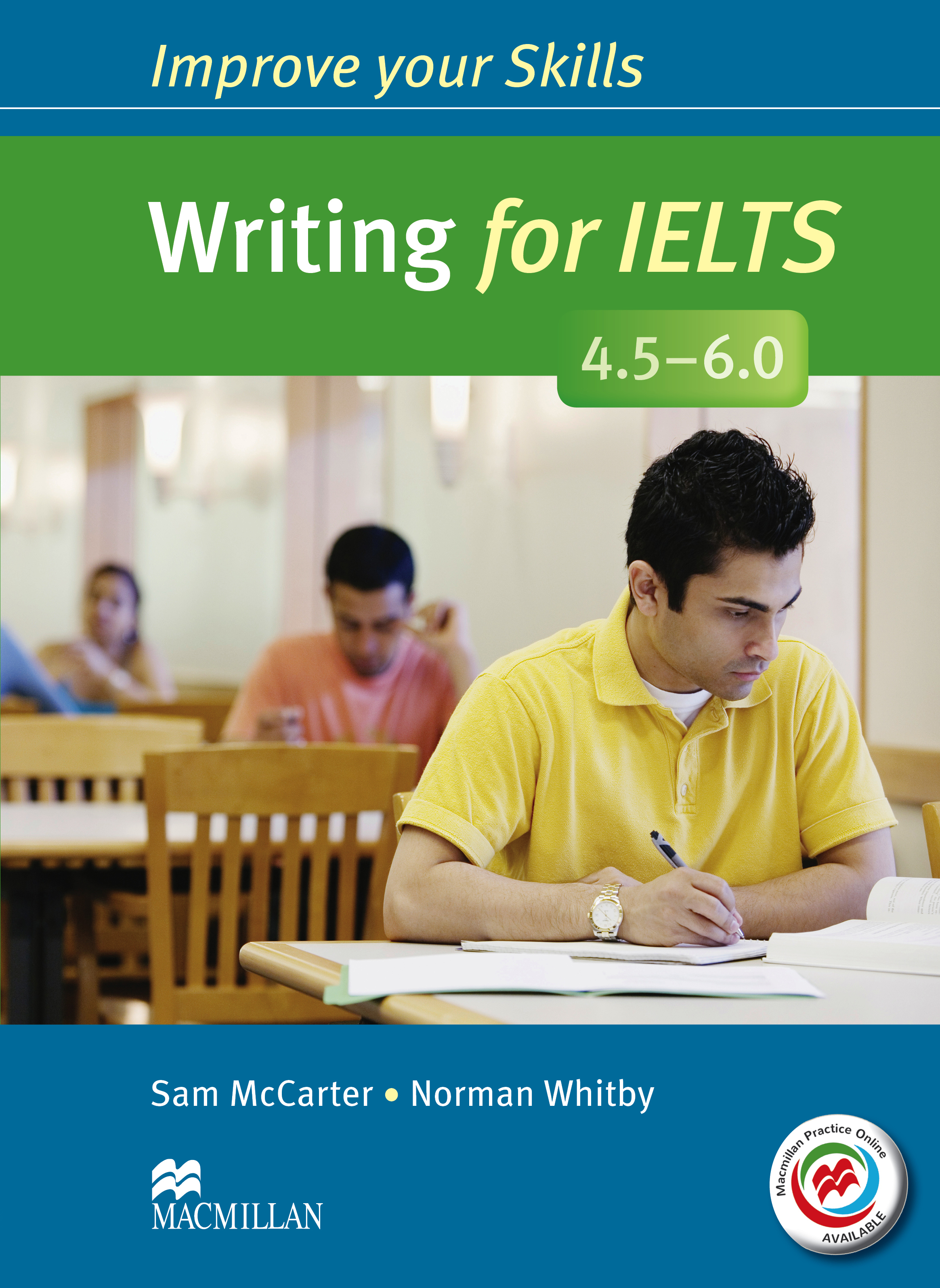 Improve Your Skills: Writing for IELTS 4.5-6.0 Student