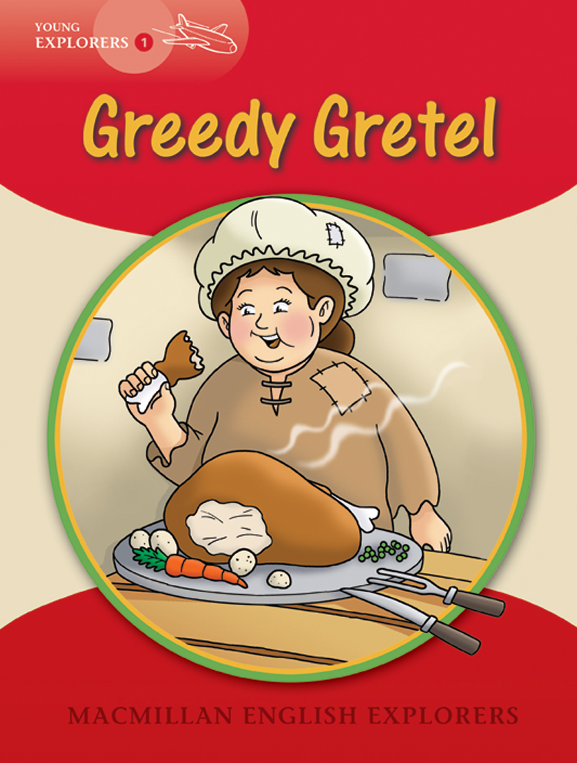 Young Explorers 1: Greedy Gretel Big Book
