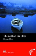 Macmillan Readers: The Mill on the Floss without CD