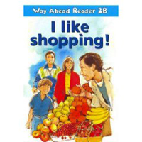 Way Ahead Reader 2b: I Like Shopping!