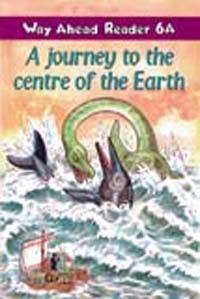 Way Ahead Reader 6a: A Journey to the Centre of the Earth