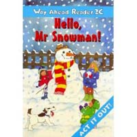 Way Ahead Reader 2c: Hello, Mr Snowman!