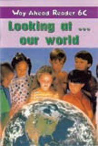 Way Ahead Reader 6c: Looking at Our World