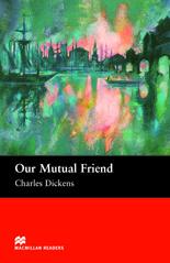 Macmillan Readers: Our Mutual Friend