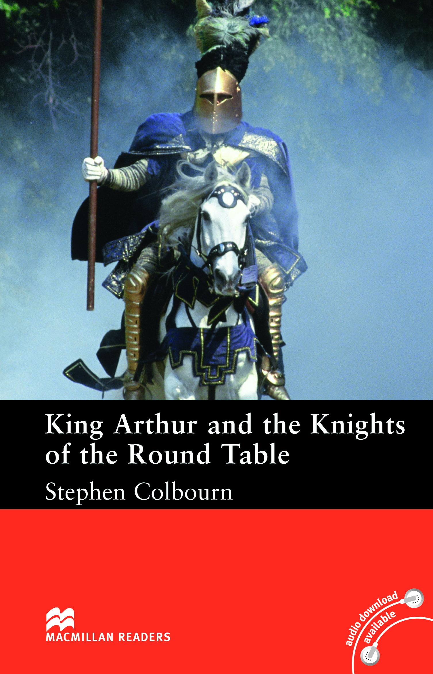 Macmillan Readers: King Arthur and the Knights of the Round Table without CD